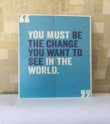 Poster you must be the change you want to see in the world